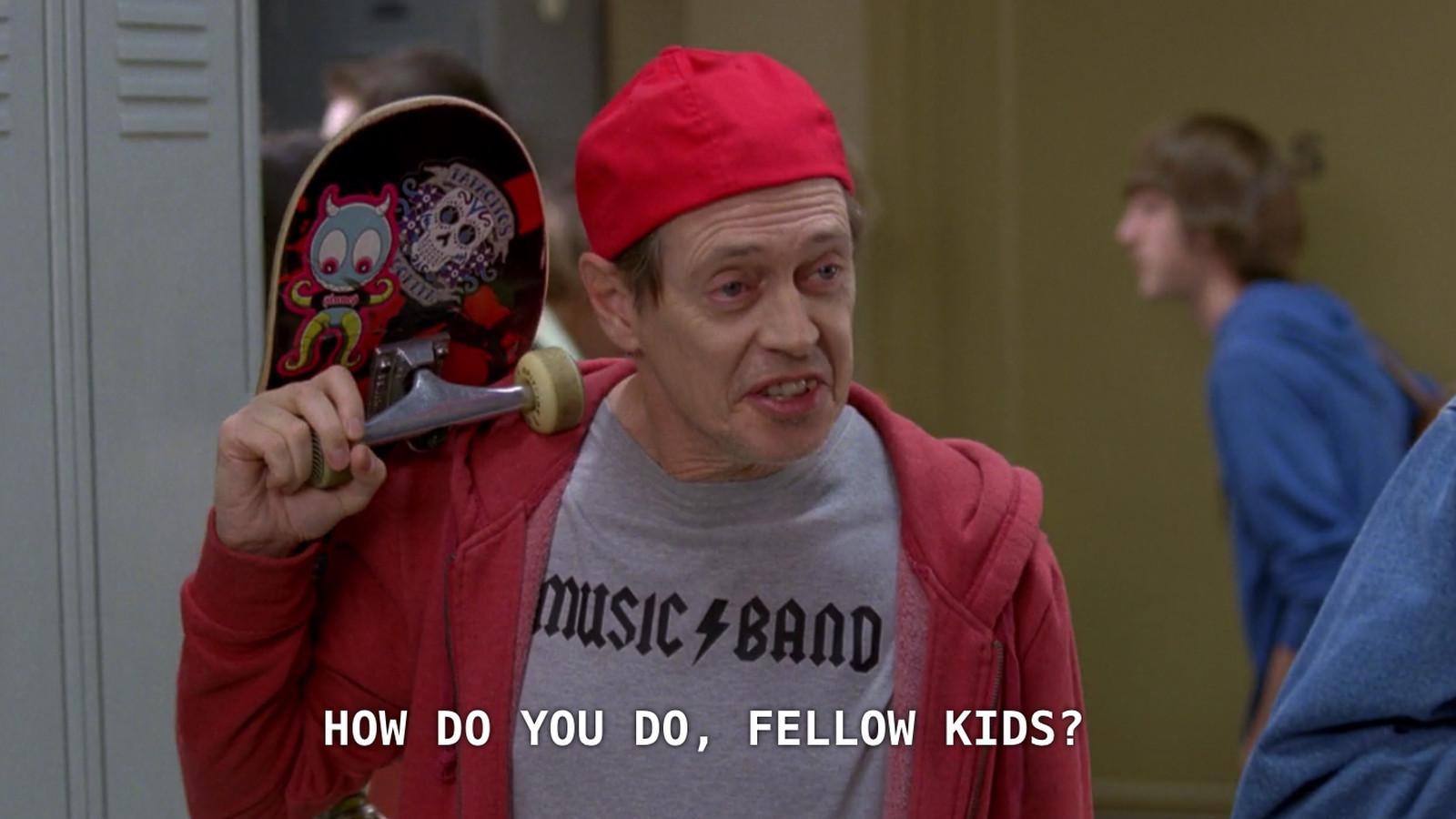 steve buscemi how do you do fellow kids meme 30 rock